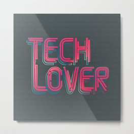 Tech Lover Metal Print