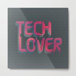 Tech Lover Metal Print