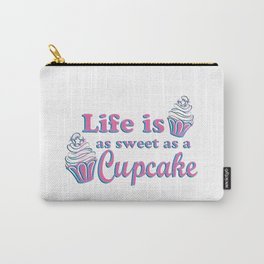 Life is as Sweet as a Cupcake Carry-All Pouch