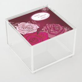 Roses (Have a Great Day!) Acrylic Box