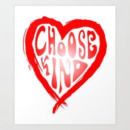 Choose Kind Heart Anti-Bullying Spreading Kindness Art Print