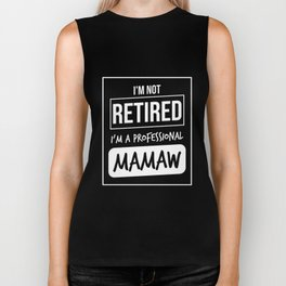 I'm Not Retired I'm a Professional Mamaw Funny TShirt Biker Tank