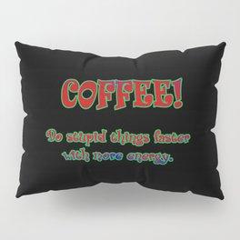 Funny One-Liner Coffee Joke Pillow Sham