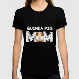 Guinea Pig Mom Mommy Mother Rodent Wheek Gift Idea T-shirt