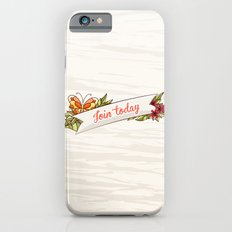 Join Today! Slim Case iPhone 6s