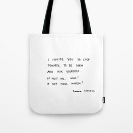 if not me, who? if not now, when? Tote Bag