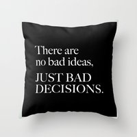 bad idea Throw Pillows featuring An Idea by pepion