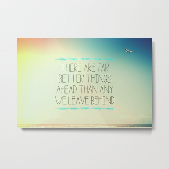Better Things Metal Print