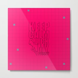 Keep calm & lick my pussy... Sex Inspirational Art Metal Print