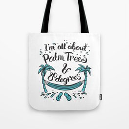 I'm all about Palm Trees & 80 degrees Tote Bag
