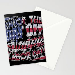Happy Labor Day   Enjoy The Day Off  Stationery Cards