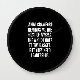 Jamal Crawford reminds me the most of myself the way he goes to the basket But they need leadership Wall Clock