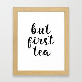 But First Tea, Kitchen Decor, Kitchen Wall Art Framed Art Print