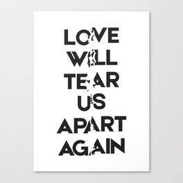 Love will tear us apart again Canvas Print