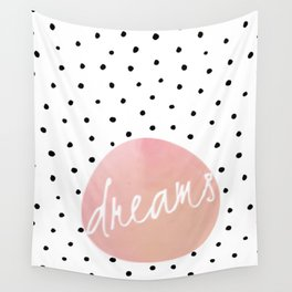 Dreams - Polkadots and Typography on pink background Wall Tapestry