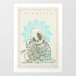 REUNITED Art Print