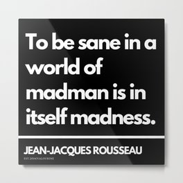 9 |Jean-Jacques Rousseau Quotes | 201106 Social Contract Writer Writing Literature Literary Metal Print