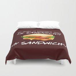You threw my sandwich away - Friends TV Show Duvet Cover