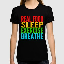 Eat, Sleep, Exercise, Breathe T-shirt