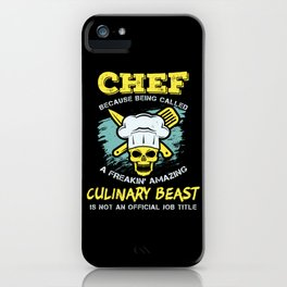 Chef because being called a freakin' amazing culinary beast is not an official job title iPhone Case