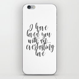 I Have Loved You With An Everlasting Love, Jeremiah 31:3, Bible Verse Print, Wedding Decor, Scriptur iPhone Skin
