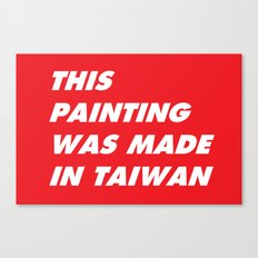 This Painting Was Made in Taiwan Canvas Print