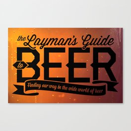 The Layman's Guide to Beer Canvas Print