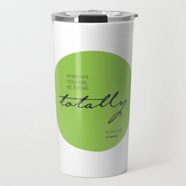 Be There Totally Travel Mug