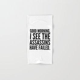 Good morning, I see the assassins have failed. Hand & Bath Towel