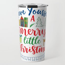 Have Yourself a Merry Little Christmas Holiday Graphic design Travel Mug