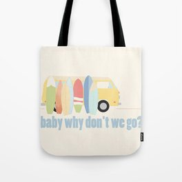 why don't we go - version 4 Tote Bag