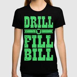 Drill. Fill. Bill. Dentist Gift T-shirt