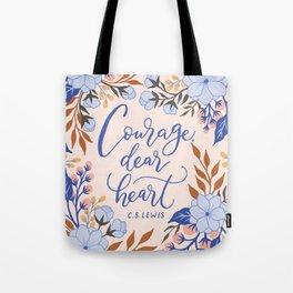 Courage, dear heart Tote Bag