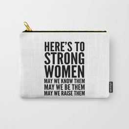 Here's to Strong Women Carry-All Pouch