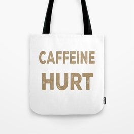Just Give Me My Caffeine Tote Bag