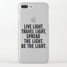 Live, travel, spread the light, be the light, inspirational quote, motivational, feelgood, shine Clear iPhone Case