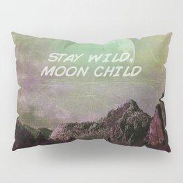 Stay Wild Moon Child 573 Pillow Sham
