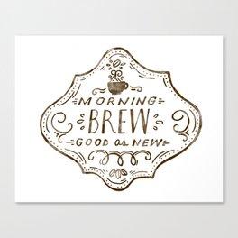 Morning Brew Canvas Print