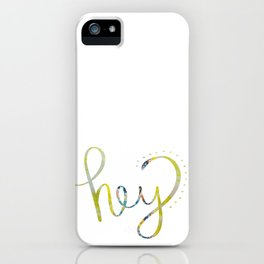 Hey! iPhone Case