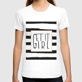 GET IT GIRL, Girlfriend Gift,Girls Boss,Girls Room Decor,Quote Prints,Girly Svg,Quote Prints,Typogra T-shirt