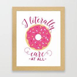 i literally donut care! Framed Art Print