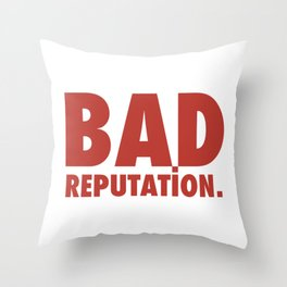 BAD REPUTATION. (Red) Throw Pillow