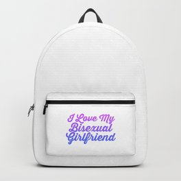 I Love My Bisexual Girlfriend Funny Bi Pride LGBT Pun Gift Cool Humor Design Backpack