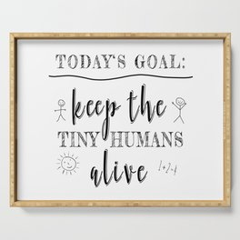 Teacher Today's Goal Keep the Tiny Humans Alive Funny Gift Serving Tray