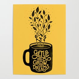 GET UP AND GROW YOUR DREAMS Poster