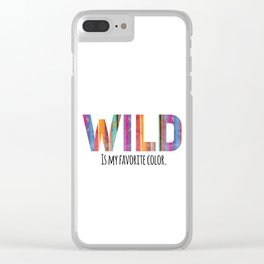 Wild is my Favorite Color Clear iPhone Case