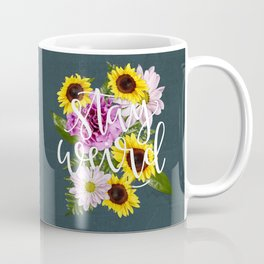 Stay Weird in Flowers // Hand Lettering Coffee Mug