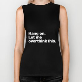 Hang On let me overthink this music t-shirts Biker Tank