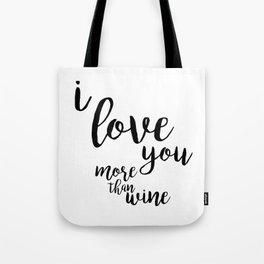 I love you more than wine Tote Bag