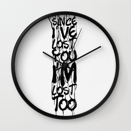 Since I've Lost You, I'm Lost Too Wall Clock